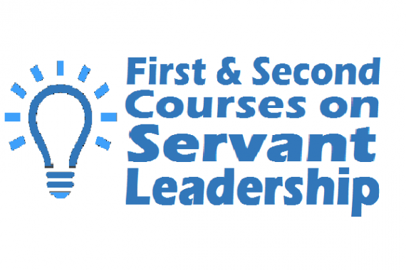 First and Second Courses on Servant Leadership
